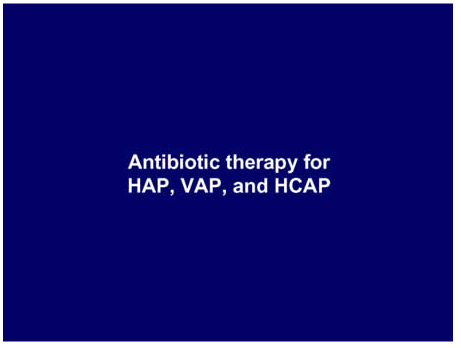 Antibiotic therapy for HAP, VAP, and HCAP