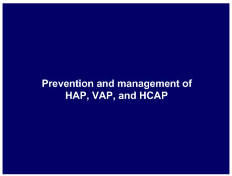 Prevention and management of HAP, VAP, and HCAP