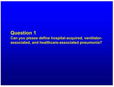 Question1 Defining HAP, VAP, and HCAP